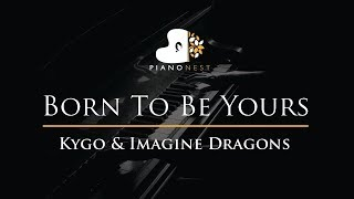 Download Lagu Kygo & Imagine Dragons - Born To Be Yours - Piano Karaoke / Sing Along / Cover with Lyrics Gratis STAFABAND