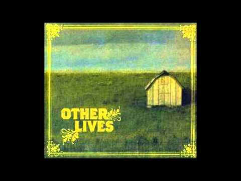 Other Lives (Full Album) - Other Lives