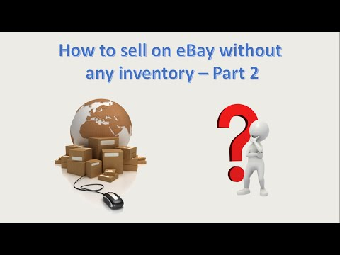 How To Sell On eBay Without Any Inventory pt 2 of 3