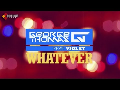 Sonerie telefon » George Thomas – Whatever (feat. Violet) [with lyrics]