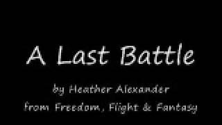 A Last Battle   Heather Alexander