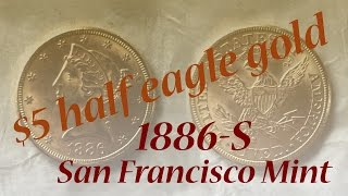 1886-S $5 gold half eagle not the rarest by any means but a nice pickup.