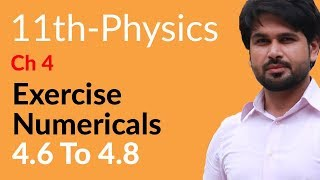 Physics Ch 4 no Numerical 4.6 to 4.8 - Physics Chapter 4 Work And Energy - FSc Part 1 Pre Medical
