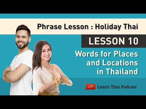 Holiday Thai Language Lesson 10: Places &amp; Locations