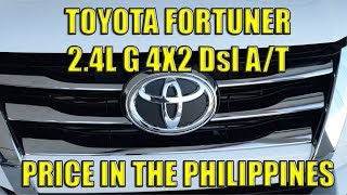 Toyota Fortuner 2.4L 4X2 G Dsl A/T. Price in The Philippines.