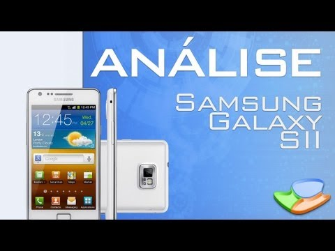 Análise de Produto - Samsung Galaxy S II