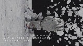 Mat Weasel & Dr. Peacock - Kick It Hard (Official)