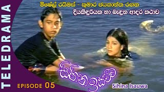 Sihina Isauwa - Episode 05