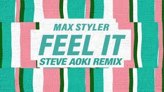 Max Styler Feel It Steve Aoki Remix Official Audio