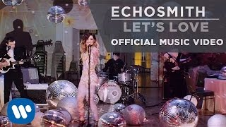 Клип Echosmith - Let's Love