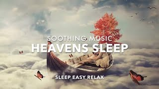 Heavenly Sleep Music for Stress Relief, DEEP Dream Relaxation, Calming Rest, Healing Dream Therapy
