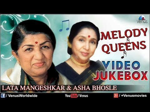 Lata Mangeshkar & Asha Bhosle - Melody Queens | Best Bollywood Hindi Songs - Video Jukebox