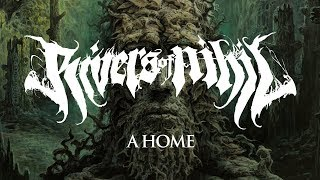 RIVERS OF NIHIL - A Home (audio)
