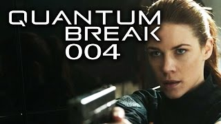 QUANTUM BREAK #004 - LIVE ACTION TV Serie im Spiel! | Let's Play Quantum Break