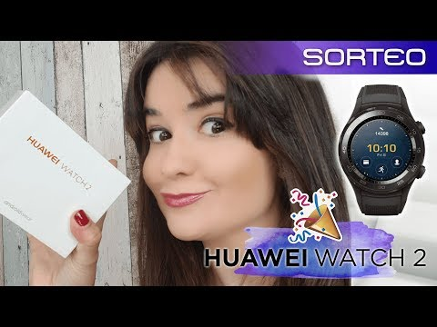 Sorteo internacional Smartwatch Huawei Watch 2 reloj inteligente