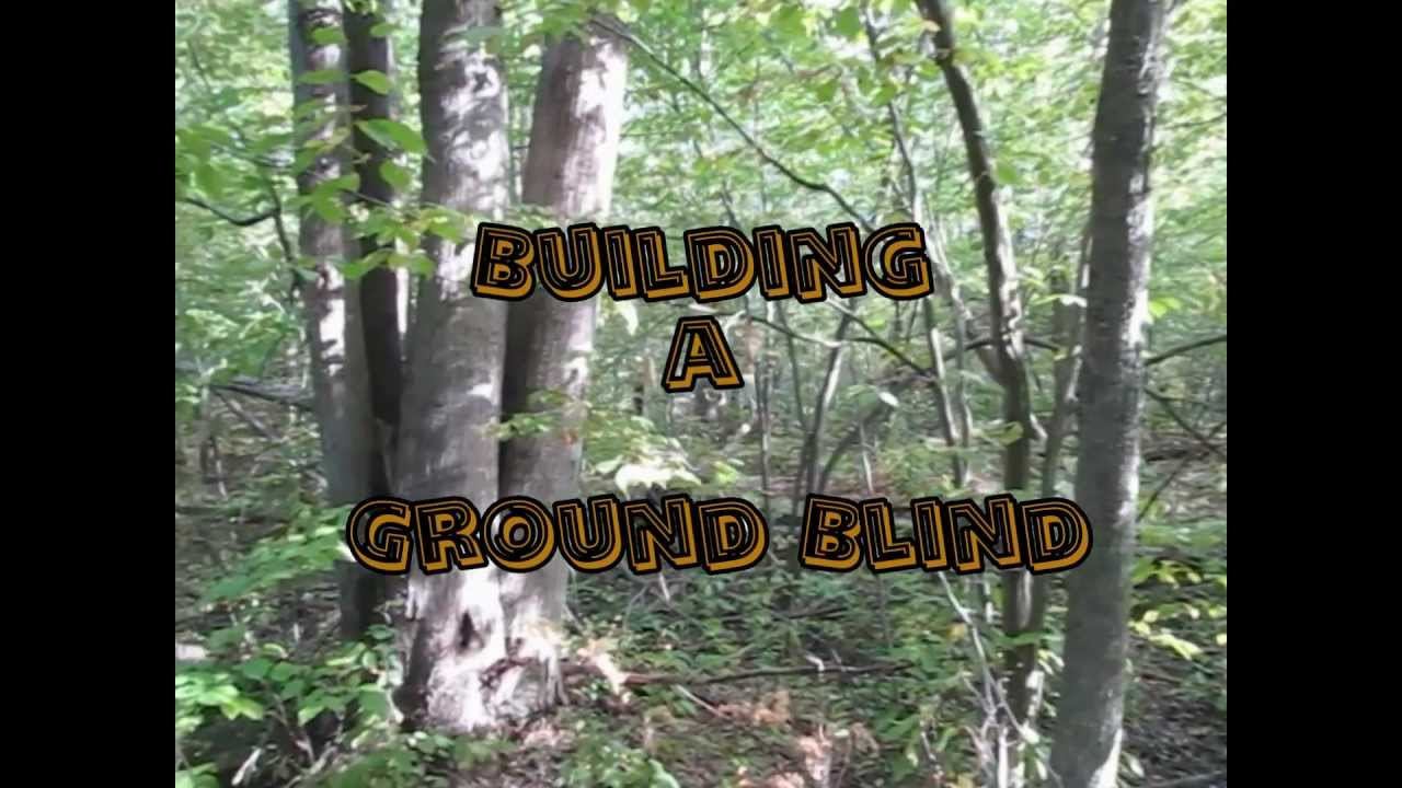 Building A Good Ground Blind Youtube