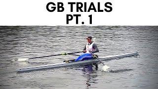 GB ROWING FINAL TRIALS PT.1 | VLOG 53