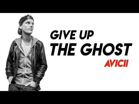 Avicii - Give Up The Ghost Lyrics