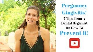 Pregnancy Gingivitis / How to prevent it!