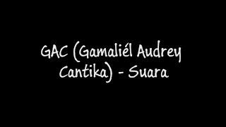 Download lagu GAC (Gamaliél Audrey Cantika) - Suara (Lirik) gratis