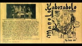 Watch Manolo Kabezabolo La Rebelion video