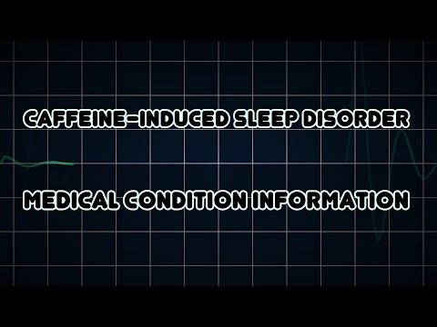 Caffeine-induced sleep disorder (Medical Condition)