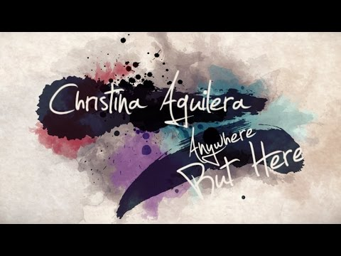 Christina Aguilera - Anywhere But Here