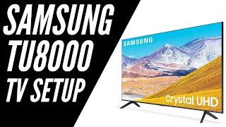 Samsung TU8000 Crystal UHD 4K Smart TV Setup