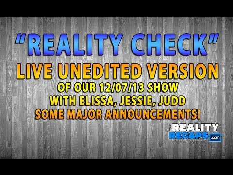 "LIVE UNEDITED: 12/7 ""REALITY CHECK"" w/ Elissa, Jessie & Judd from Big Brother 15"