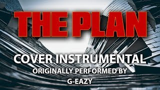 The Plan Instrumental In The Style Of G Eazy