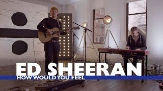 Download Lagu Ed Sheeran - 'How Would You Feel' (Capital Live Session) Gratis STAFABAND