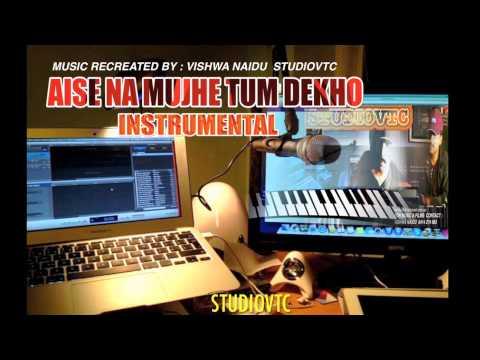 AISE NA MUJHE TUM DEKHO  INSTRUMENTAL MUSIC  STUDIOVTC AUSTRALIA...