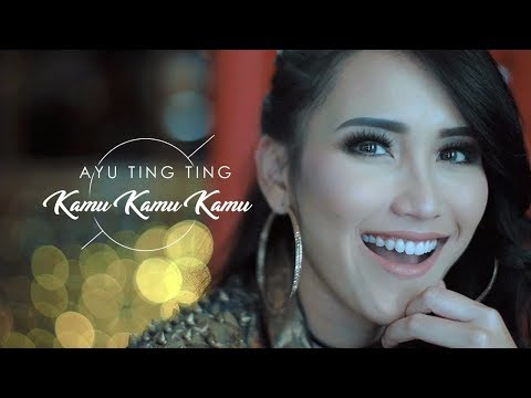 Ayu Ting Ting - Kamu Kamu Kamu [Official Music Video]
