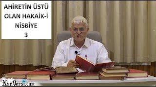 Hasan Akar - Ahiretin Üstü Olan Hakaik-i Nisbiye 3