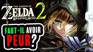 Zelda Breath of the Wild 2 : Pourquoi faut-il avoir PEUR ?