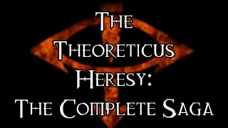 The Theoreticus Heresy - The Complete Saga