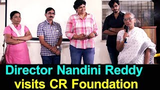 Nandini Reddy Visits CR Foundation | Akkineni Samantha, Teja