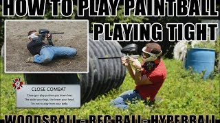 How to play paintball:  Expert Paintball Secrets - Small Bunkers and Tight Form - Beginner Paintball