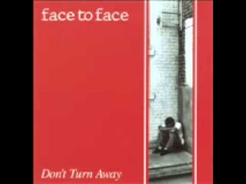 Face To Face - Dont Turn Away