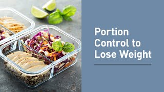 How to Use Portion Control to Lose Weight For Good