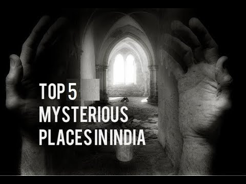 Mysterious Places Of India
