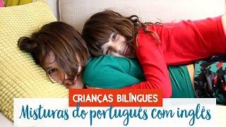 Misturas do português com o inglês | Crianças bilíngues  • Lu Azevedo