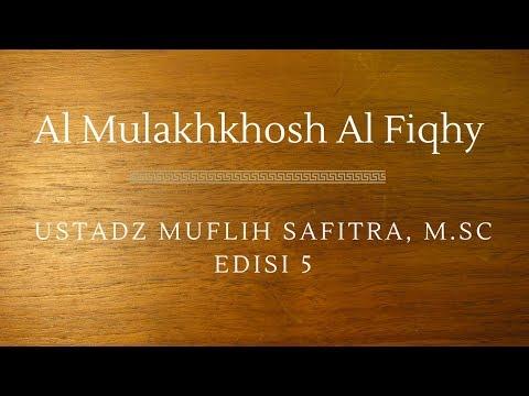 Ustadz Muflih Safitra - Al Mulakhkhosh Al Fiqhy 05