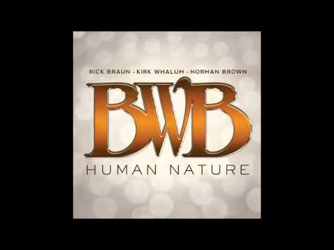 She's Out Of My Life - BWB (Norman Brown, Kirk Whalum, Rick Braun)