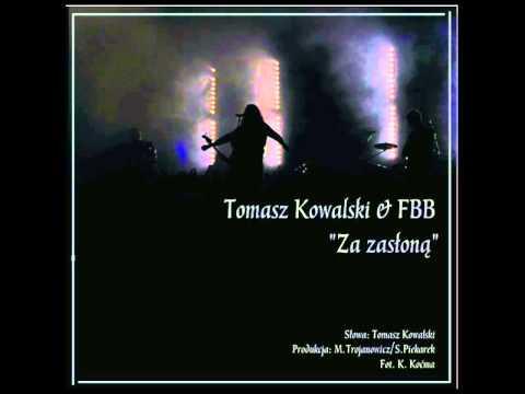 Tomasz Kowalski & FBB - Za Zasłoną