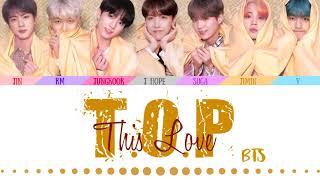 BTS (방탄소년단) - 'T.O.P This Love' (Color Coded Lyrics Eng/Rom/Han/가사)