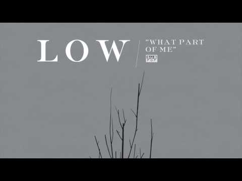 Low - What Part Of Me