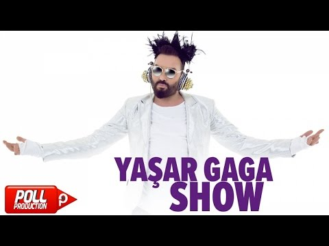 Yaşar Gaga - Show - ( Official Audio )