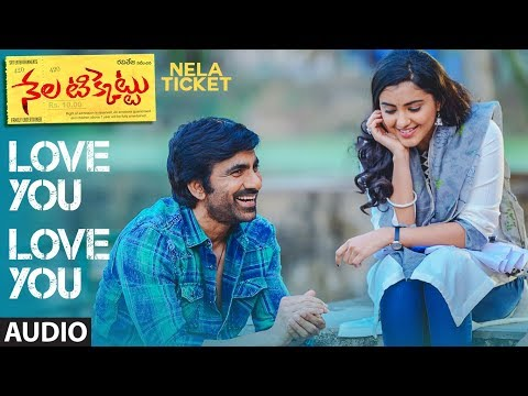 Love You Love You Full Song || Nela Ticket Songs || Ravi Teja, Malvika Sharma, Shakthikanth Karthick