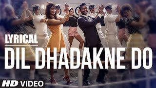 'Dil Dhadakne Do' Full Song with LYRICS | Singers: Priyanka Chopra, Farhan Akhtar